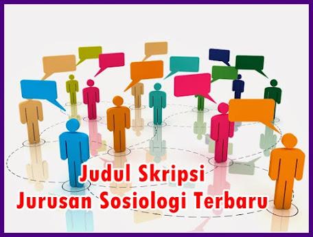 Kumpulan Judul Skripsi Jurusan Sosiologi Terbaru