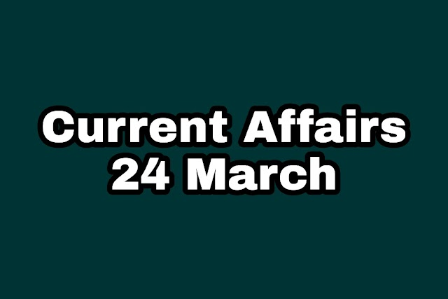 Today Current Affairs 24 March 2020 | Current Affairs GK Question And Answers