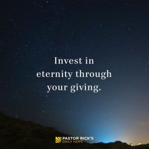 Invest in Eternity Through Your Giving by Rick Warren