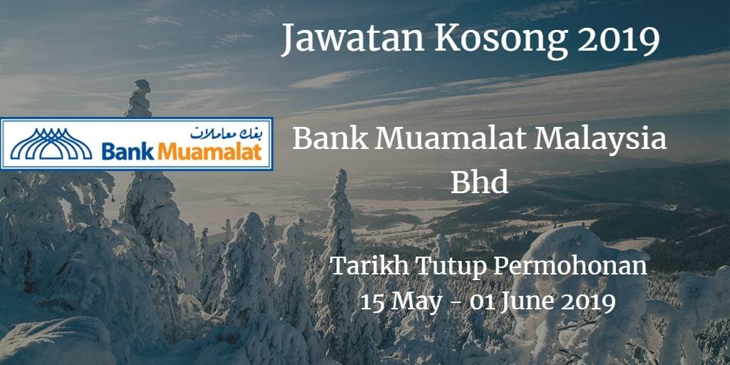 Jawatan Kosong Bank Muamalat Malaysia Bhd 15 May - 01 June 2019