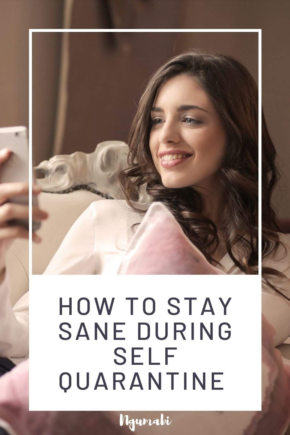 How To Stay Sane During Self Quarantine