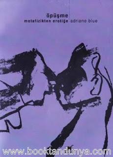 Adrianne Blue - Öpüşme Metafizikten Erotiğe