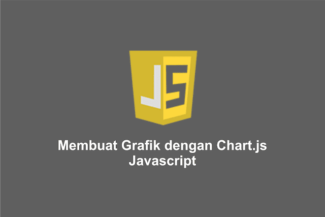 Membuat Grafik dengan Chart.js Javascript
