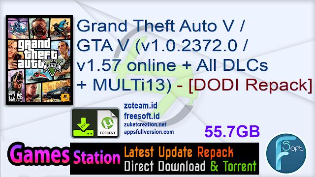 Grand Theft Auto V / GTA V (v1.0.2372.0 / v1.57 online + All DLCs + MULTi13) – [DODI Repack]