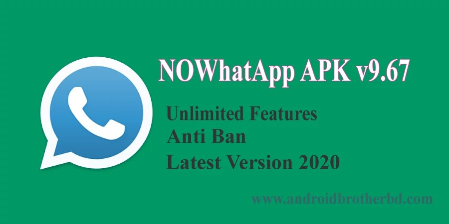 NOWhatsApp Apk 9.67 {Unlimited Features} Download 2020