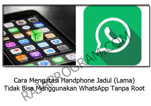 https://www.rajaprogram.com/2020/12/cara-mengatasi-handphone-tidak-bisa-menggunakan-whatsapp-tanpa-root.html