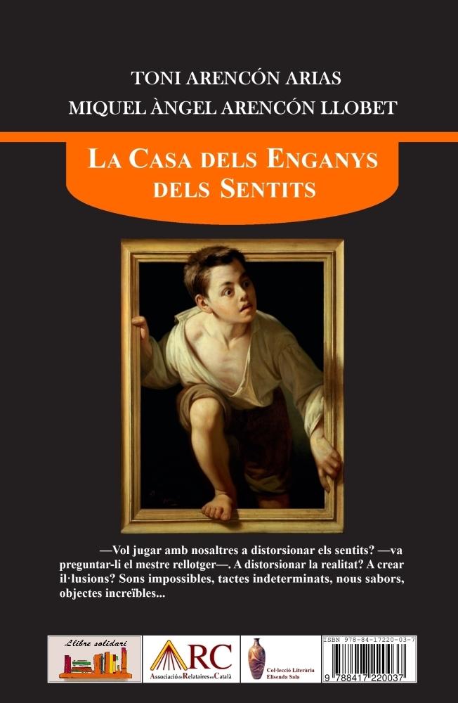 La Casa dels Enganys dels Sentits (Toni Arencón Arias - Miquel Àngel Arencón Llobet)