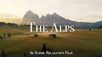 The Alps 4K - 60 Minute Relaxation Film with Calming Music