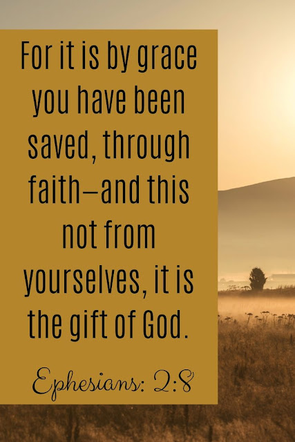 Bible Verse | For It Is By Grace You Have Been Saved Through Faith