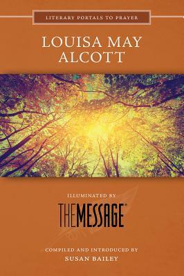 Louisa May Alcott: Illuminated by the Message by Susan Bailey