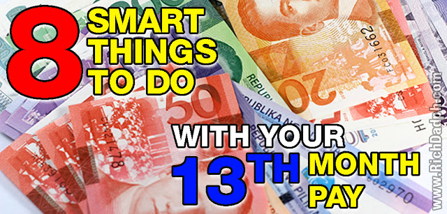 8 Smart Things To Do With Your 13th Month Pay - RichDadph