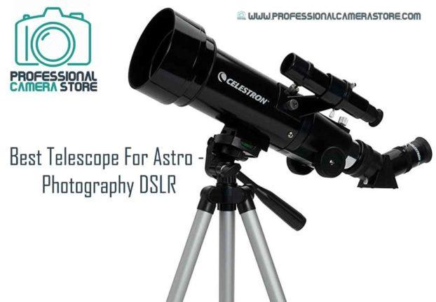 Best Telescope For Astro - Photography DSLR