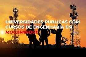 Curso de Engenharia nas Universidades Publicas em Moçambique