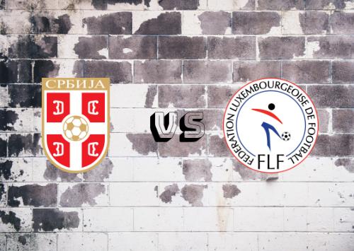 Serbia vs Luxemburgo  Resumen