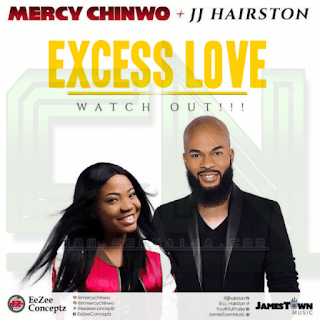 Download | Mercy Chinwo ft JJ Hairston - Excess Love (Remix)