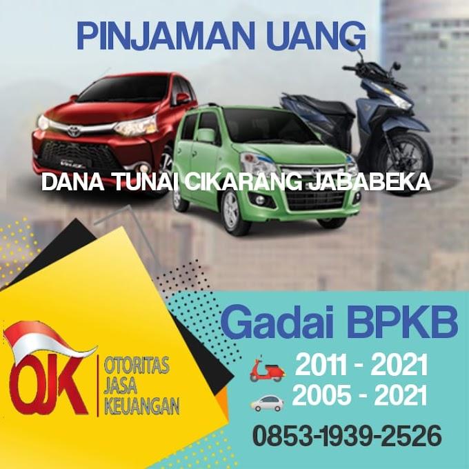 Dana Tunai Cikarang Jababeka BPKB Mobil dan Motor Proses Mudah Cepat Cair