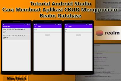 Cara Membuat Aplikasi CRUD Menggunakan Realm Database - Tutorial Android Studio