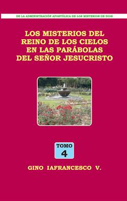 Gino Iafrancesco V.-Los Misterios Del Reino De Los Cielos En Las Parábolas Del Señor Jesucristo-Tomo 4-