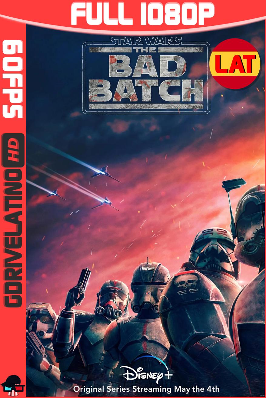 Star Wars: The Bad Batch (2021) DSNY+ Temporada 01 [03/16] WEB-DL 1080p (60 FPS) Latino-Ingles MKV