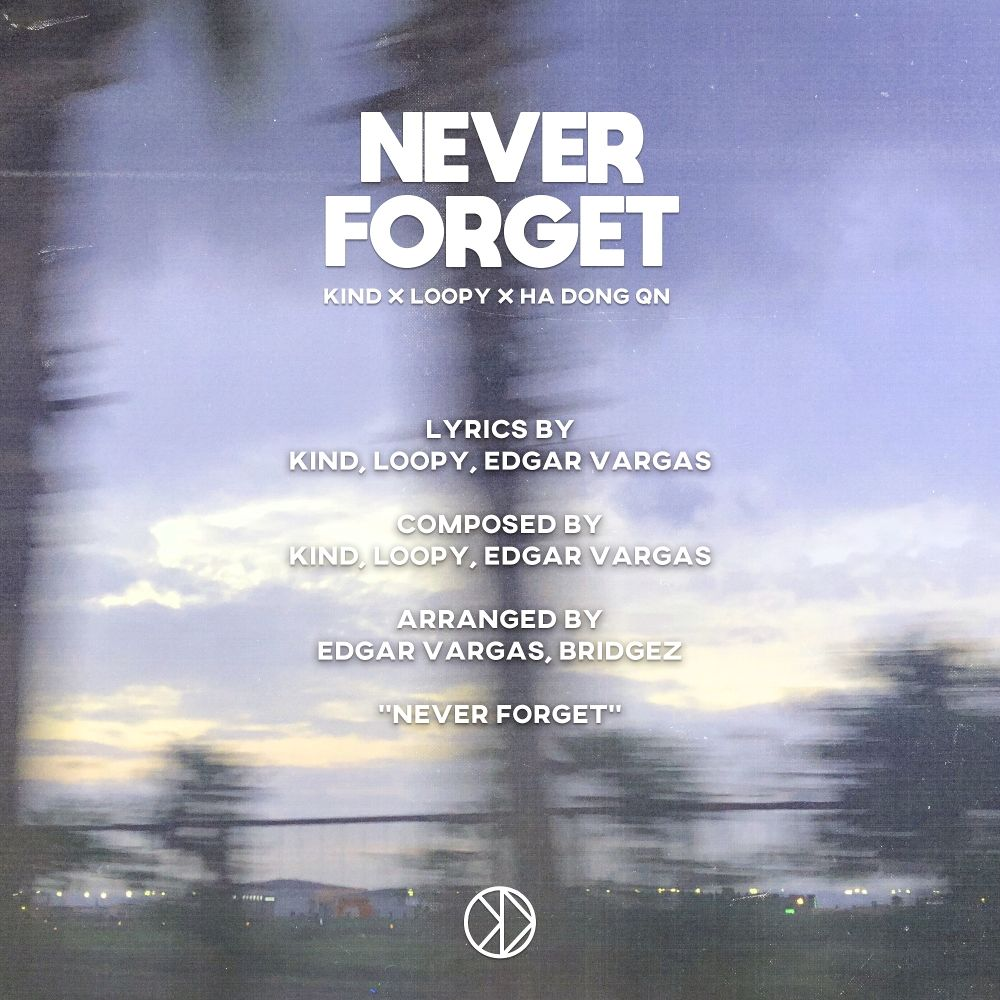 KIND, Loopy, Ha Dong Qn –  Never Forget – Single
