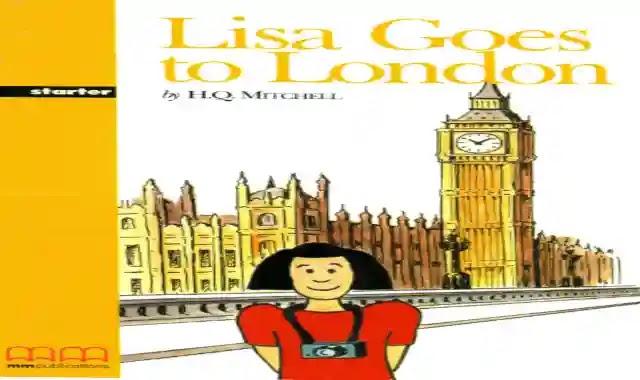 مذكرة اسئلة واجابات نموذجية علي قصة Lisa goes to London ملزمة وشيتات تدريبات على قصة Lisa goes to London