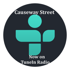 To listen to the Causeway Street on Tunein, click here!