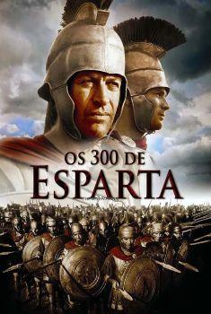 Os 300 de Esparta Torrent – BluRay 720p/1080p Dual Áudio