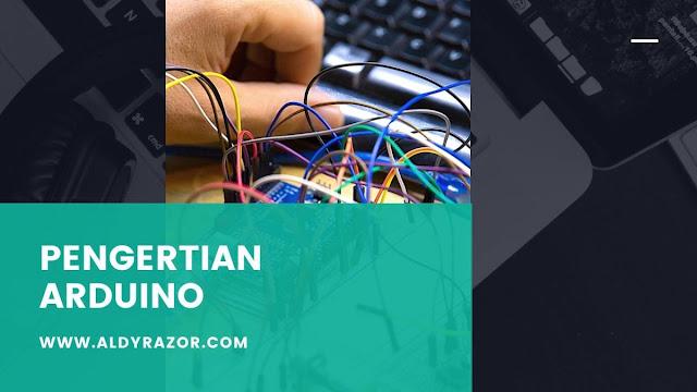 Pengertian arduino, fitur arduino, pengertian arduino dan cara kerjanya, kegunaan arduino, pengertian Dasar arduino, dan pengertian tentang arduino