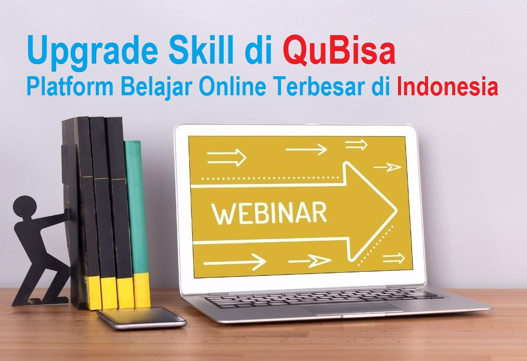Upgrade Skill di QuBisa, Platform Belajar Online Terbesar di Indonesia