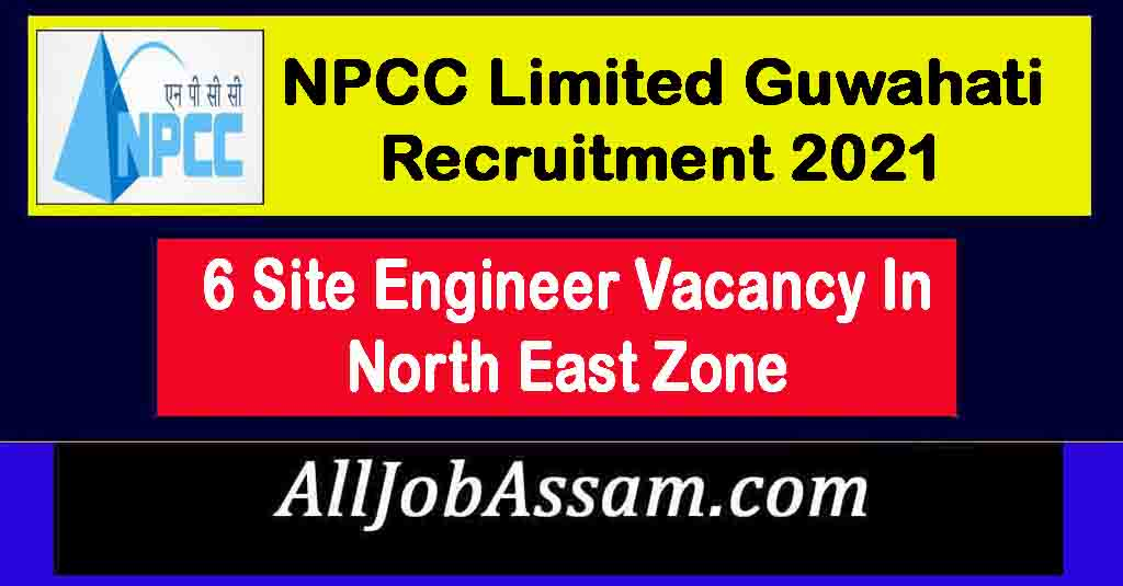NPCC Limited Guwahati Recruitment 2021