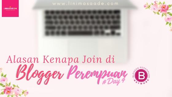 Alasan Join di Komunitas Blogger Perempuan | Day 4