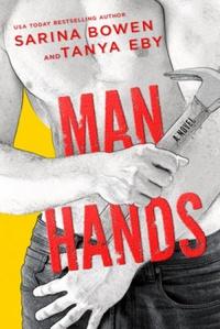 Resenha #456: Man Hands - Sarina Bowen & Tanya Eby (Tuxbury Publishing LLC)