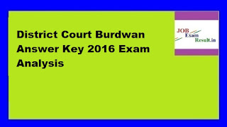 District Court Burdwan Answer Key 2016 Exam Analysis