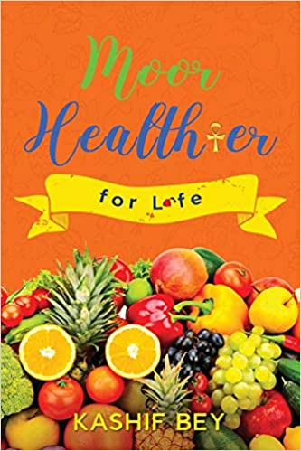Moor healthier for life by Kashif Bey