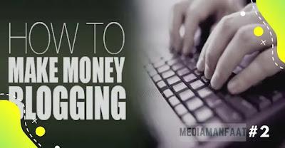 Panduan Membuat Blog Hingga Menghasilkan Uang