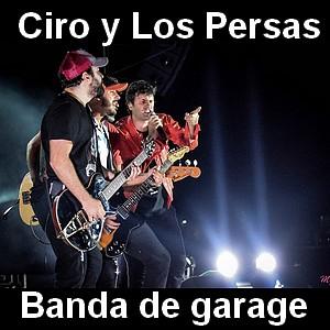 Ciro y Los Persas - Banda de garage