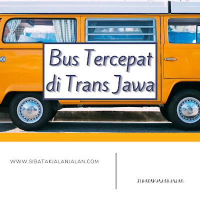 review 5 bus tercepat di trans jawa surabaya