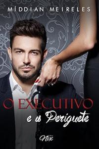O_EXECUTIVO_E_A_PERIGUETE_1481587906634995SK1481587906B