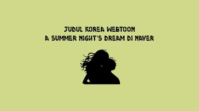 Judul Korea Webtoon A Summer Night's Dream di Naver