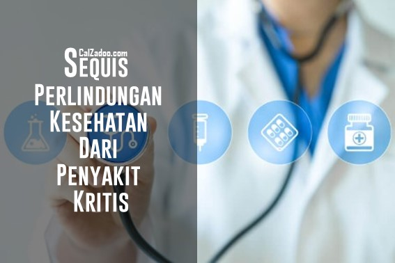 Sequis Perlindungan Kesehatan dari Penyakit Kritis