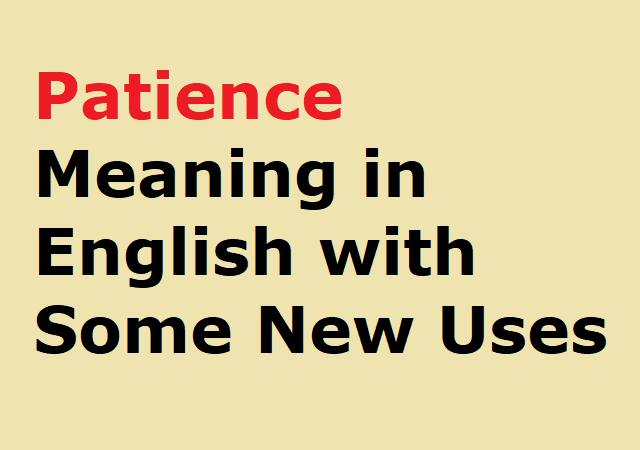 Patience Meaning in English with Some New Uses