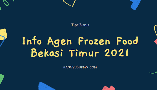 Info Agen Frozen Food Bekasi Timur 2021