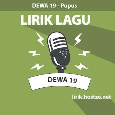 Lirik Lagu Pupus - Dewa 19 - Lirik Lagu Indonesia