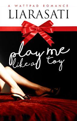 Play Me Like a Toy by Liarasati Pdf