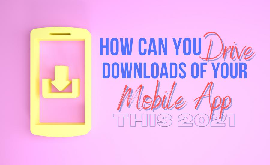 Drive Download And Install Of Your Mobile App