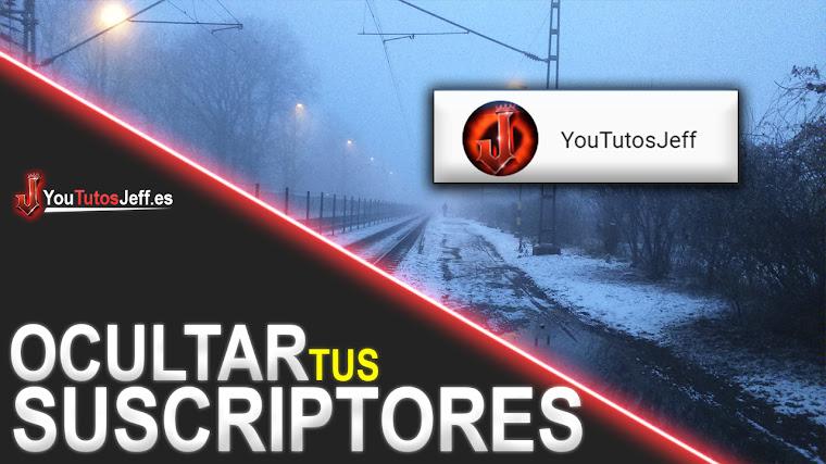 Como Ocultar tus Suscriptores en Youtube - Facil