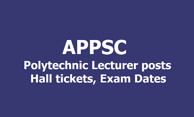 APPSC Govt Polytechnic Lecturer posts Hall tickets, Exam Dates 2019