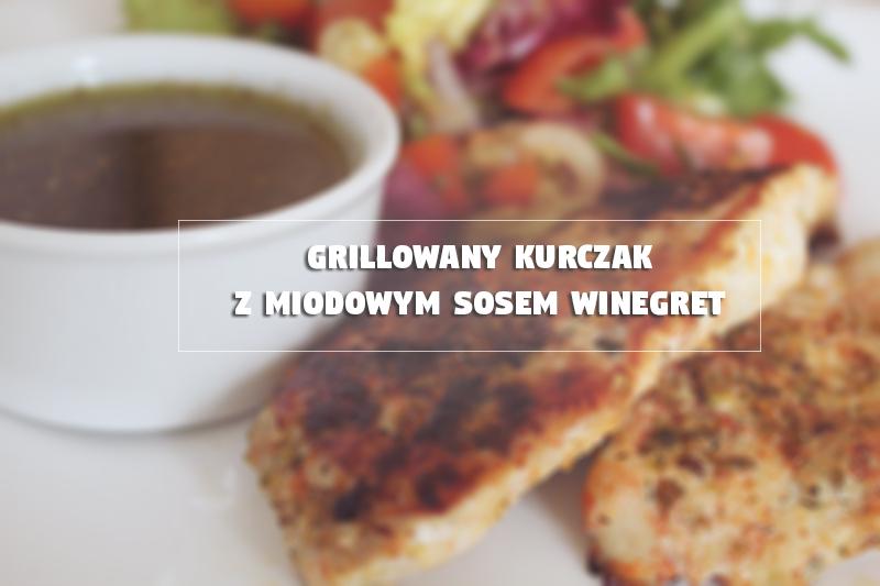 grillowany kurczak, sos winegret, przepis dietetyczny, fit, obiad