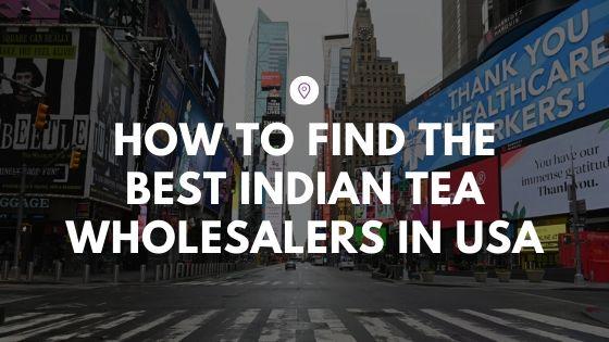 Wholesale Indian Tea Supplier
