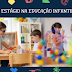 ESTÁGIOS NA EDUCAÇÃO INFANTIL